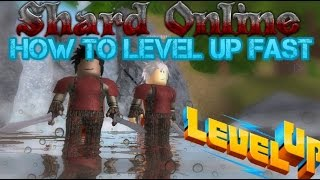 How to lvl up fast - Roblox shard online