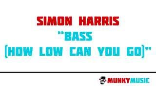 Simon Harris - Bass (How Low Can You Go)