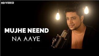 Mujhe Neend Na Aaye - Unplugged Cover | Siddharth Slathia | Dil