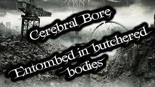 Cerebral Bore Entombed in butchered bodies (Español/Ingles)