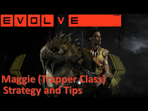 Let's Learn EVOLVE: Maggie (Trapper Class Guide)  - Strategy and Tips for Success