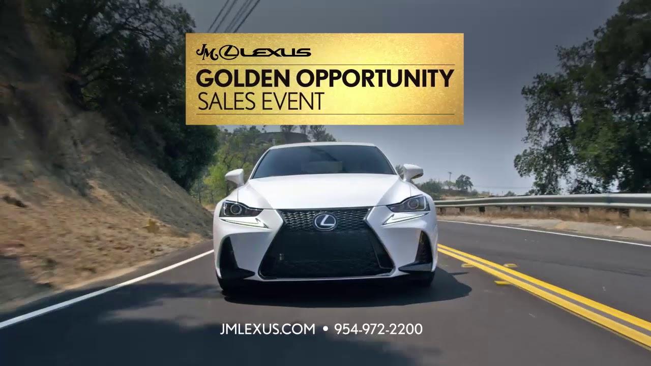 Golden Opportunity Sales Event August 2017 JM Lexus
