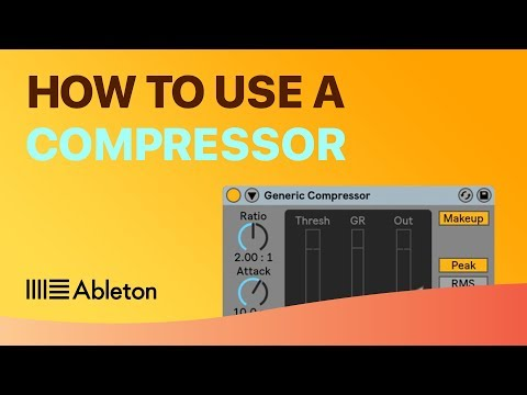 How To Use a Compressor in Ableton Live: The Ultimate Guide (2018)