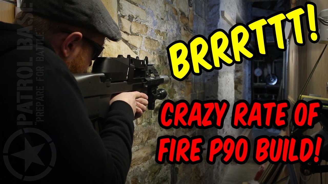 P90 ROF MONSTER! | Patrol Base Blog
