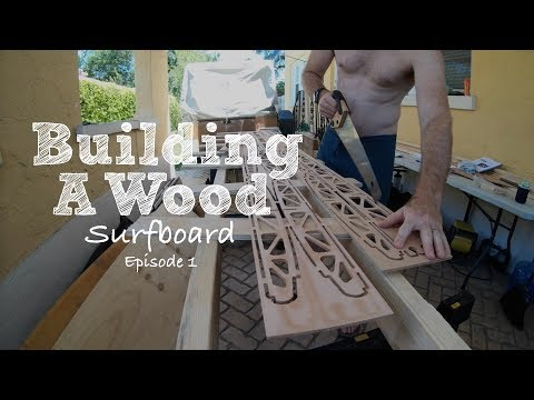 Building a wood Grain surfboard - Episode 1