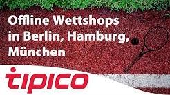 Tipico Offline Wettshops in Berlin, Hamburg, München
