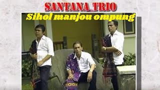 Trio santana - Sihol manjou ompung ( Official Music Video )