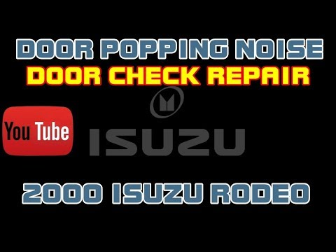 ⭐ 2000 Isuzu Rodeo – Door Popping Noise – Repairing The Door Check