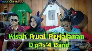 kisah Perjalanan D'p@s'4 Band