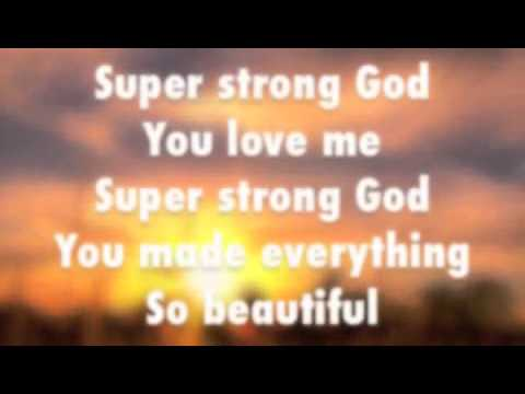 Super Strong God lyrics