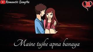 Tujhe Mere Rab Ne Milaya | Mareez E Ishq Whatsapp Status Video | Romantic Song4u