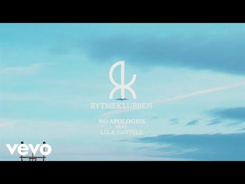 Rytmeklubben - No Apologies (feat. LIZ & Santell) ft. LIZ, Santell