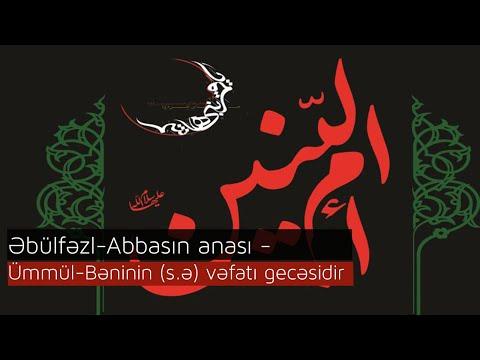 Əbülfəzl-Abbasın anası - Ümmül-Bəninin (s.ə) vəfatı gecəsidir