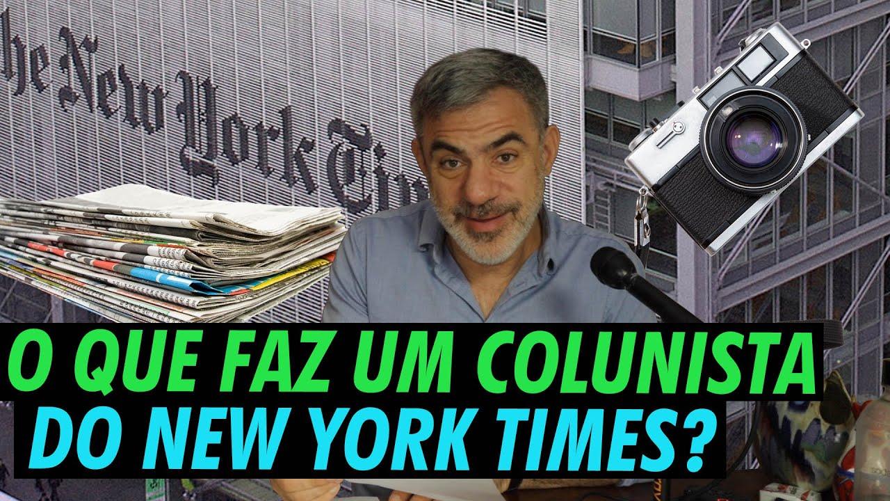 O QUE FAZ UM COLUNISTA DO NY TIMES? | Ex-colunista (não-comunista) responde