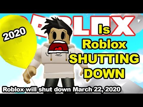 Roblox Will Be Shutting Down March 22 2020 Rumour Youtube