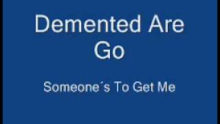 Demented Are Go - Someone´s Out To Get Me