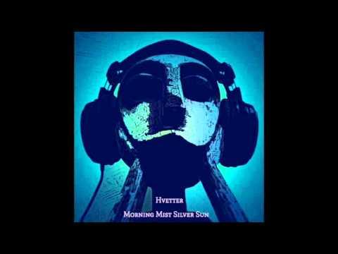 Hvetter - Morning Mist Silver Sun (Full Album)