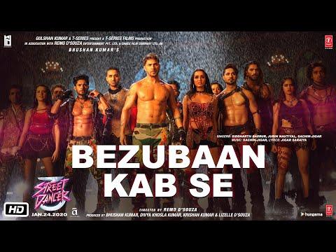 Bezubaan Kab Se   Street Dancer 3D   Varun D, Shraddha K   Siddharth B, Jubin N, Sachin-Jigar