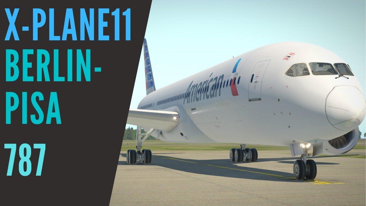 X-Plane 11 Berlin Tegel - Pisa Airport [787-9] [Crash Landing]