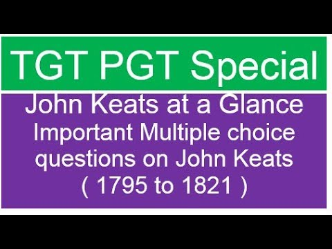 John Keats at a Glance Specially for TGT, PGT, DSSSB, Net