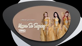 Trio Macan - Karna Su Sayang ( Remix Version )