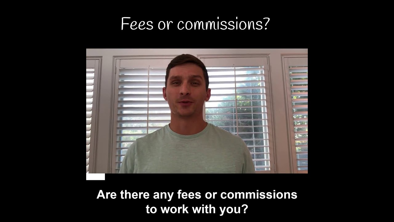 Fees or commissions?