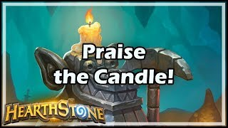 [Hearthstone] Praise the Candle!