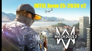 Watch Dogs 2. FPS Test INTEL Xeon E5-2630 v2 (NVIDIA GTX 1050)