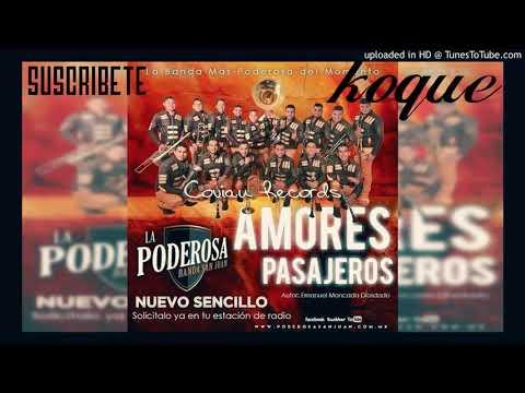 La Poderosa Banda San Juan Amores Pasajeros 2018