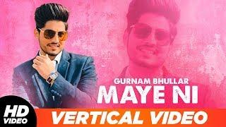 Maye Ni | Vertical Lyrical Video | Gurnam Bhullar | Sonam Bajwa | Latest Punjabi Songs 2019