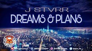 J Stvrr - Dreams & Plans - August 2018