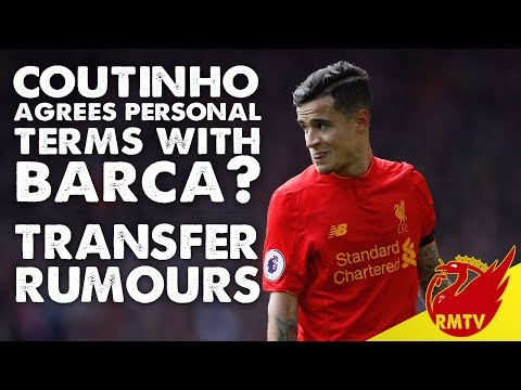Coutinho Agrees Personal Terms With Barca? | #LFC Daily News