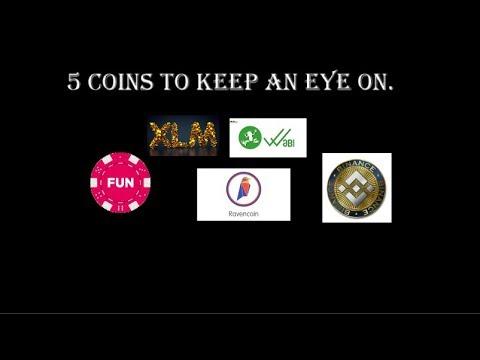 5 Altcoins to keep an eye on. XLM, WABI, FUN, BNB and RVN