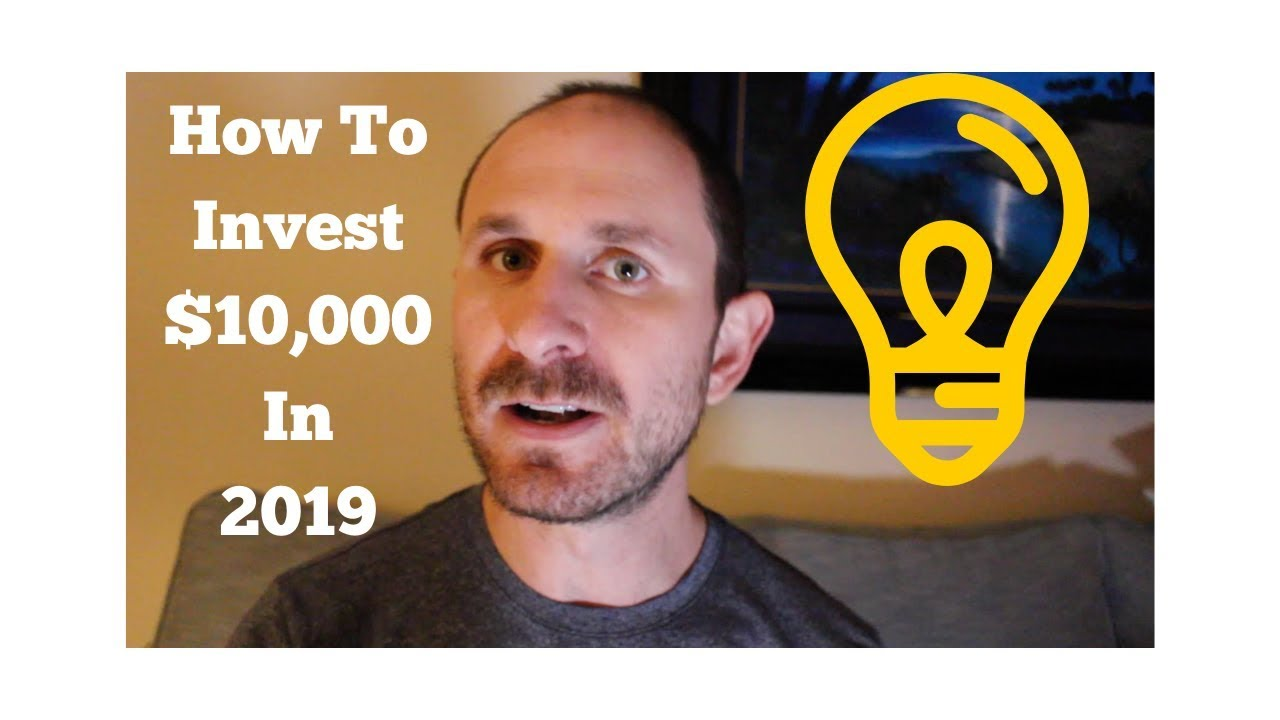 Best Way To Invest 10000 In 2019 HOW TO INVEST $10,000 in 2019 💸 3 Ways To Invest Your First