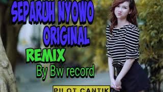 Dj Separuh nyowo original mix anjay