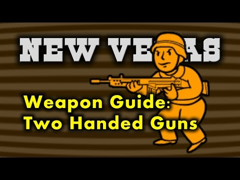 New Vegas Weapon Guide 2 - Two Handed Guns