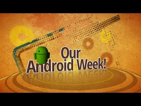 Our Android Week 2/4/2014