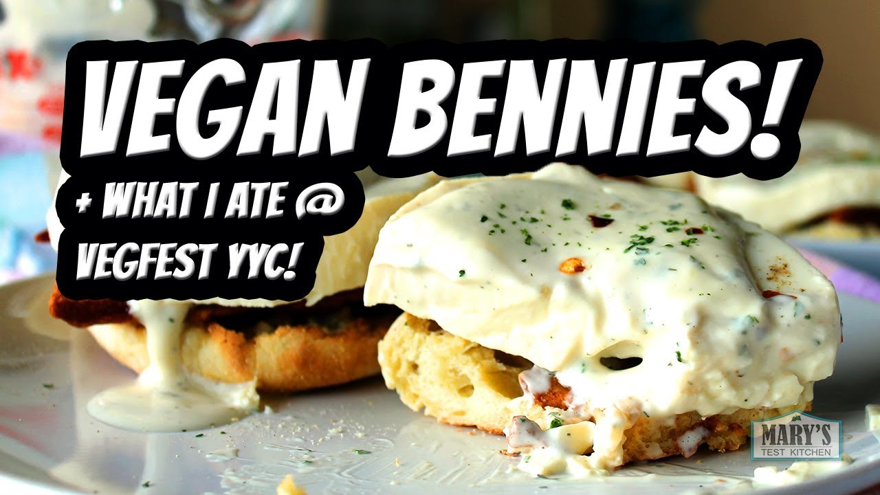 VEGAN BENNIES + WHAT I ATE AT VEGFEST! WIAW #82 | Mary's Test Kitchen