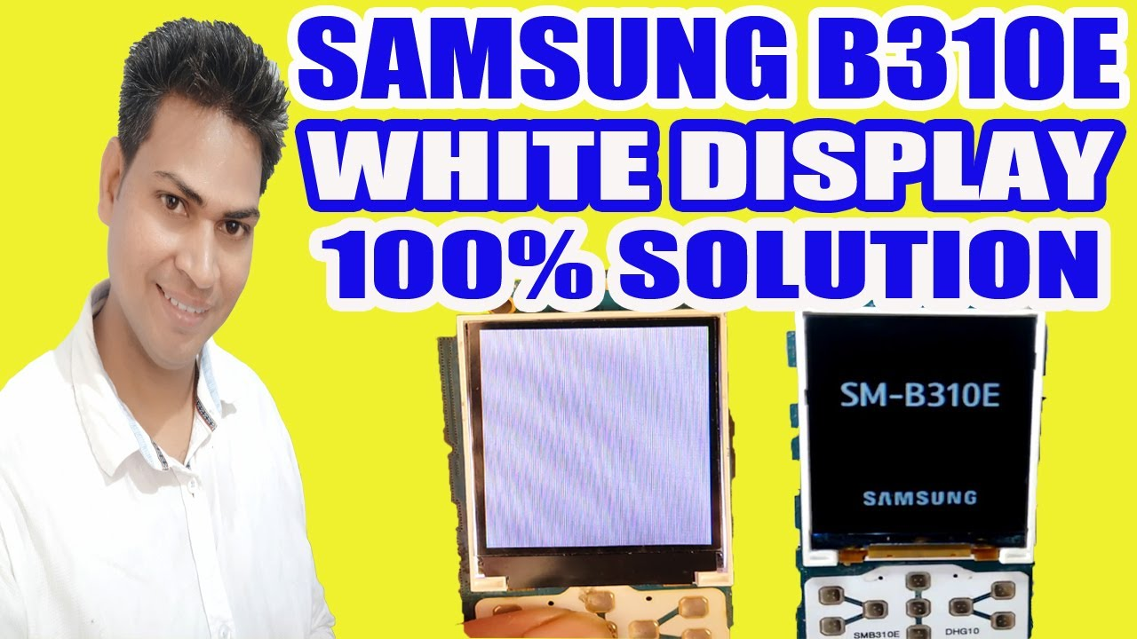 Samsung B310e White Display Solution Youtube