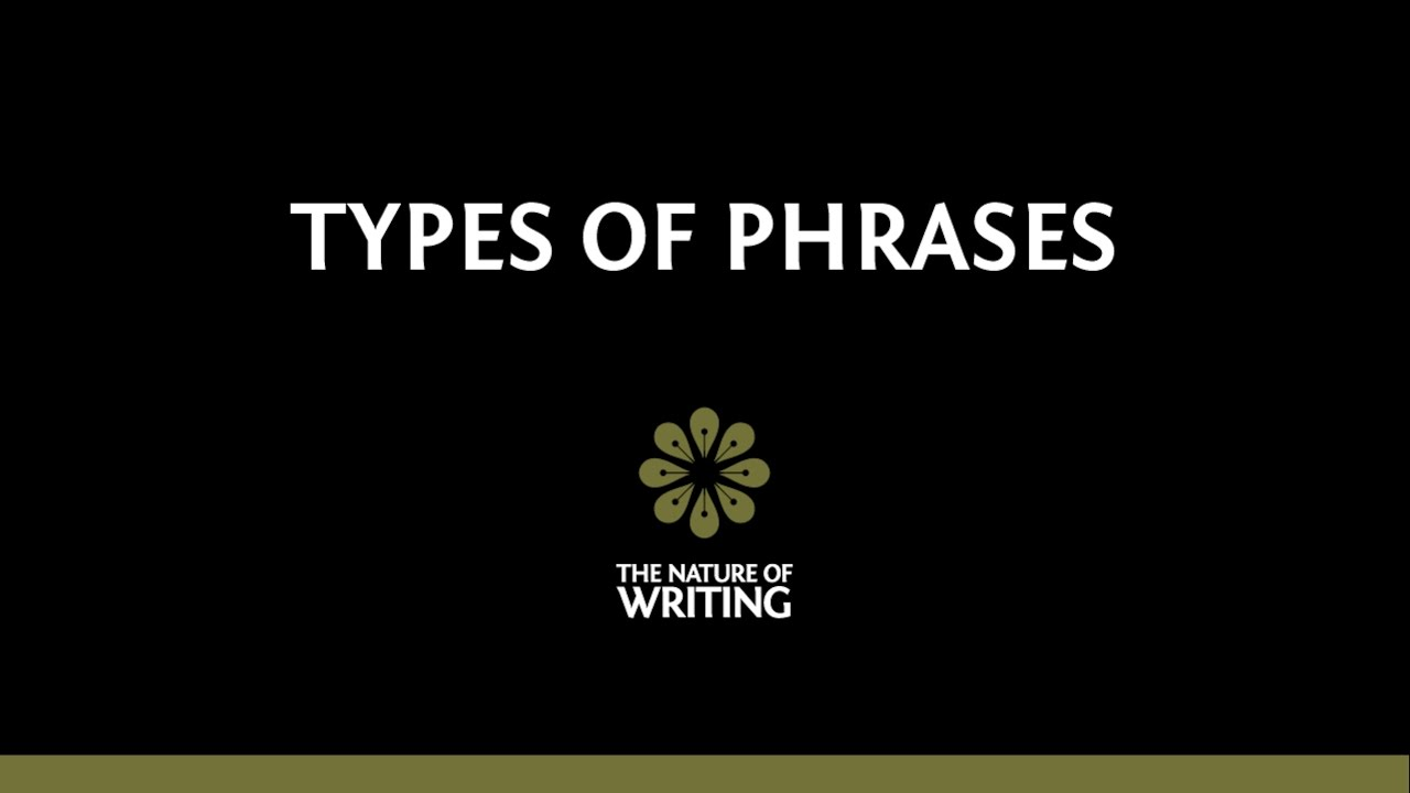 medium resolution of Types of Phrases in English   The Nature of Writing
