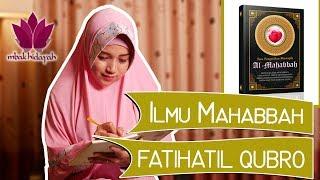 Belajar Ilmu Mahabbah Fatihatil Qubro Bersama Mbak Hidayah Perekat Suami Istri Kembali