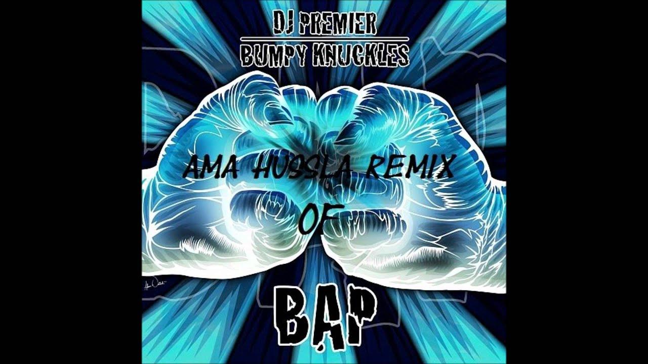 DJ Premier & Bumpy Knuckles - B.A.P. [Ama Hussla Remix]