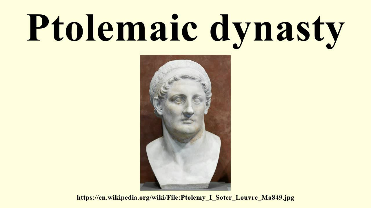 The Ptolemaic Dynasty