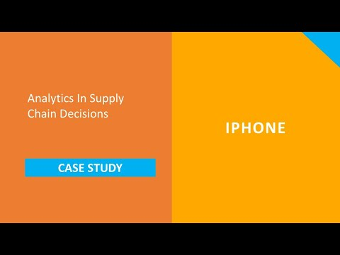 Story of an iPhone: Analytics in Supply Chain Decisions