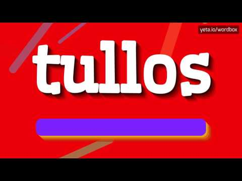 TULLOS - HOW TO PRONOUNCE IT!?