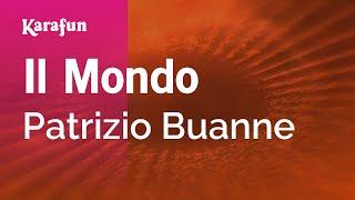 Karaoke Il Mondo (My World) - Patrizio Buanne *