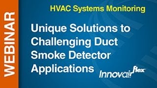 HVAC -- Webinar: Unique Solutions to Challenging Duct Smoke Detector Applications