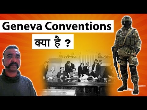 Geneva Conventions क्या है ? How do they Work? All You need to know Current Affairs 2019