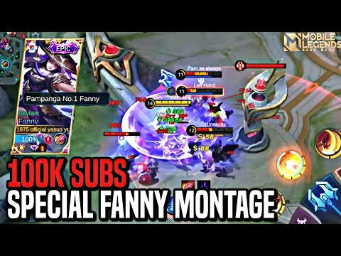 SPECIAL 100K SUBSCRIBERS FANNY AGGRESSIVE MONTAGE   MOBILE LEGENDS BANG BANG