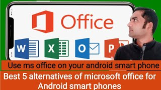 best 5 alternatives of Microsoft office for android smart phones